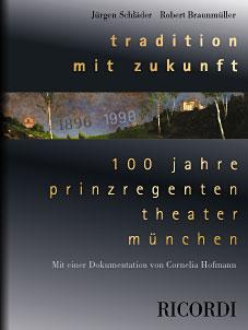 Tradition mit Zukunft – 100 Jahre Prinzregententheater München